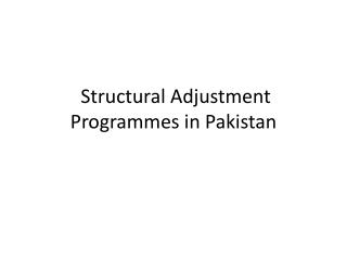 Structural Adjustment Programmes in Pakistan