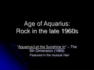 Age of Aquarius: Rock in the late 1960s