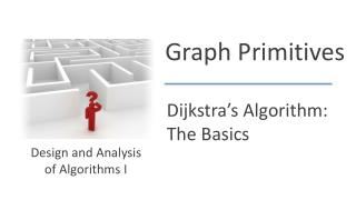 Dijkstra's  Algorithm: The Basics
