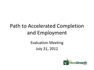 Path to Accelerated Completion and Employment