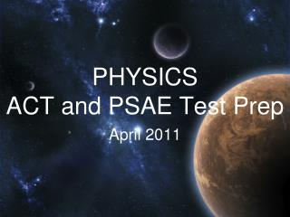 PHYSICS ACT and PSAE Test Prep