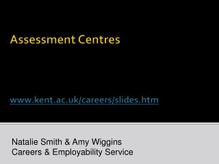 Assessment Centres kent.ac.uk/careers/slides.htm