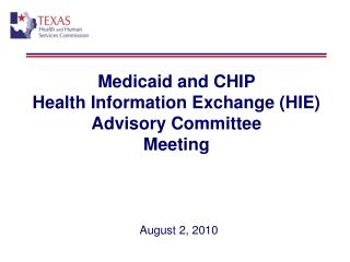 Medicaid and CHIP  Health Information Exchange (HIE) Advisory Committee Meeting August 2, 2010