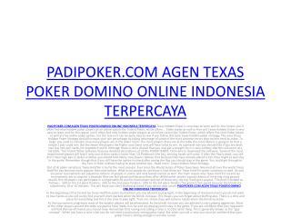 PADIPOKER.COM AGEN TEXAS POKER DOMINO ONLINE INDONESIA TERPE