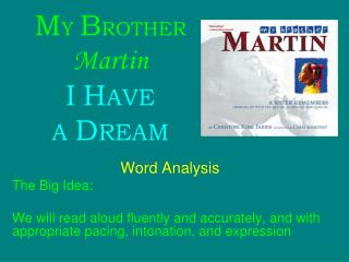 MY BROTHER  Martin I HAVE  A DREAM
