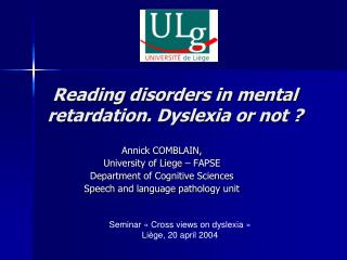 Reading disorders in mental retardation. Dyslexia or not ?
