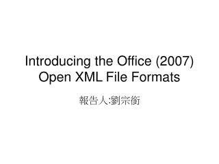 Introducing the Office (2007) Open XML File Formats