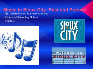 Music in Sioux City: Past and Present