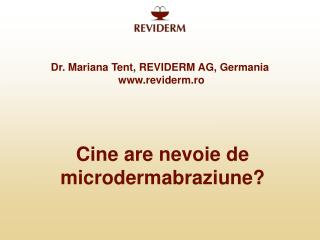 Dr. Mariana Tent, REVIDERM AG, Germania  reviderm.ro