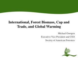 International, Forest Biomass, Cap and Trade, and Global Warming