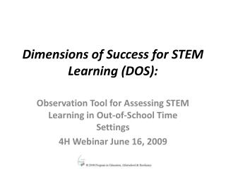 Dimensions of Success for STEM Learning (DOS):