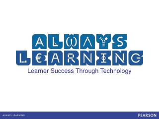 Learner Success Through Technology