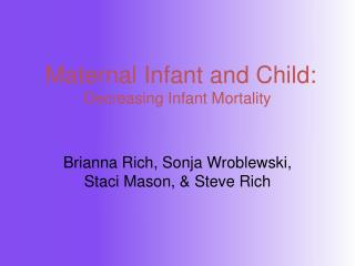 Maternal Infant and Child:  Decreasing Infant Mortality