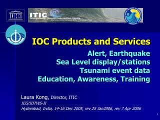 IOC Products and Services Alert, Earthquake Sea Level display/stations Tsunami event data Education, Awareness, Training