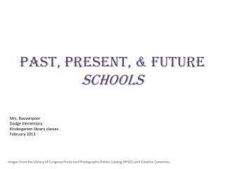 Past, present, & future Schools