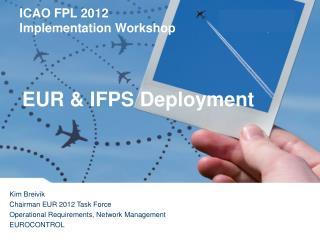 EUR & IFPS Deployment