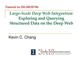 Large-Scale Deep Web Integration: Exploring and Querying  Structured Data on the Deep Web
