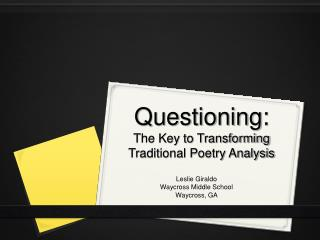 Questioning:   The Key to Transforming Traditional Poetry Analysis