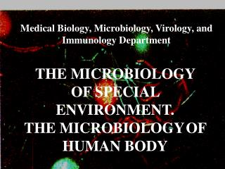 Medical Biology, M icrobiology,  V irology,  and I mmunology  Department