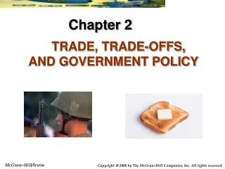 TRADE, TRADE-OFFS, AND GOVERNMENT POLICY