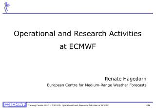 Operational and Research Activities at ECMWF