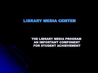 LIBRARY MEDIA CENTER