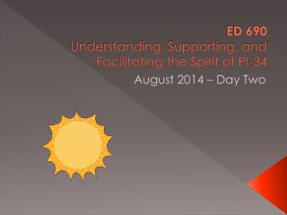 ED 690 Understanding, Supporting, and Facilitating the Spirit of PI-34