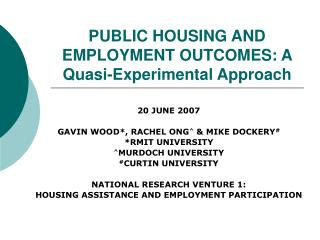 PUBLIC HOUSING AND EMPLOYMENT OUTCOMES : A Quasi-Experimental Approach