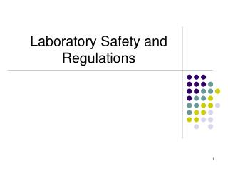 Laboratory Safety and Regulations