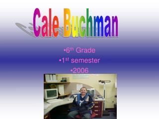6 th Grade 1 st semester 2006