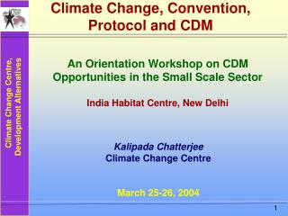 Climate Change, Convention, Protocol and CDM