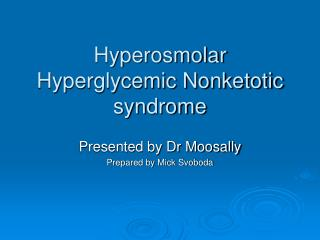 Hyperosmolar Hyperglycemic Nonketotic syndrome