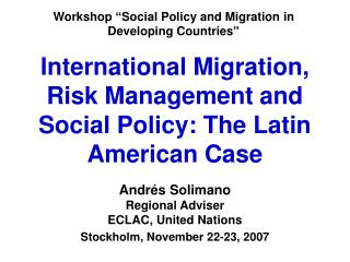 International Migration, Risk Management and Social Policy: The Latin American Case