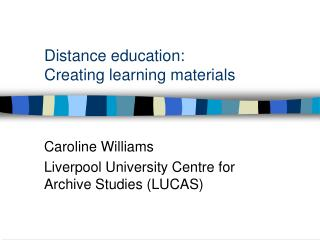 Distance education: Creating learning materials