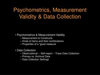 Psychometrics, Measurement Validity & Data Collection