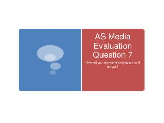 AS Media Evaluation Question 7