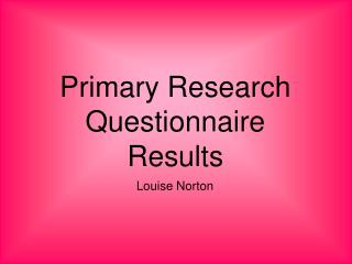 Primary Research Questionnaire Results