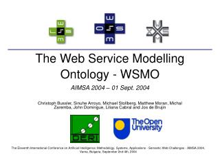 The Web Service Modelling Ontology - WSMO AIMSA 2004 – 01 Sept. 2004