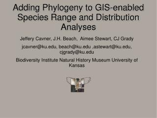 Adding Phylogeny to GIS-enabled Species Range and Distribution Analyses