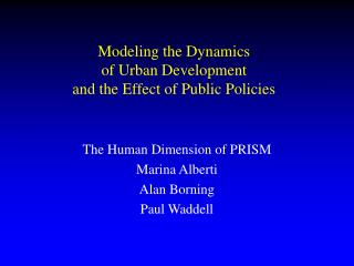 Modeling the Dynamics  of Urban Development  and the Effect of Public Policies