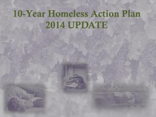 10-Year Homeless Action Plan 2014 UPDATE
