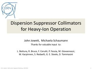 Dispersion Suppressor Collimators for Heavy-Ion Operation