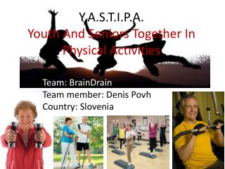Y.A.S.T.I.P.A. Youth  And Seniors Together In Physical Activities