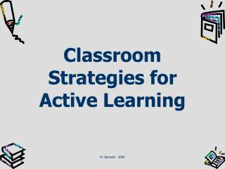Classroom Strategies for Active Learning