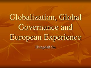 Globalization, Global Governance and European Experience