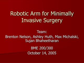 Robotic Arm for Minimally Invasive Surgery