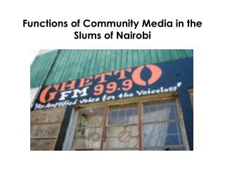 Functions of Community Media in the Slums of Nairobi