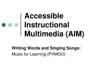 Accessible Instructional Multimedia (AIM)