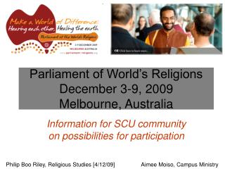 Parliament of World's Religions  December 3-9, 2009 Melbourne, Australia