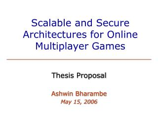 Scalable and Secure Architectures for Online Multiplayer Games